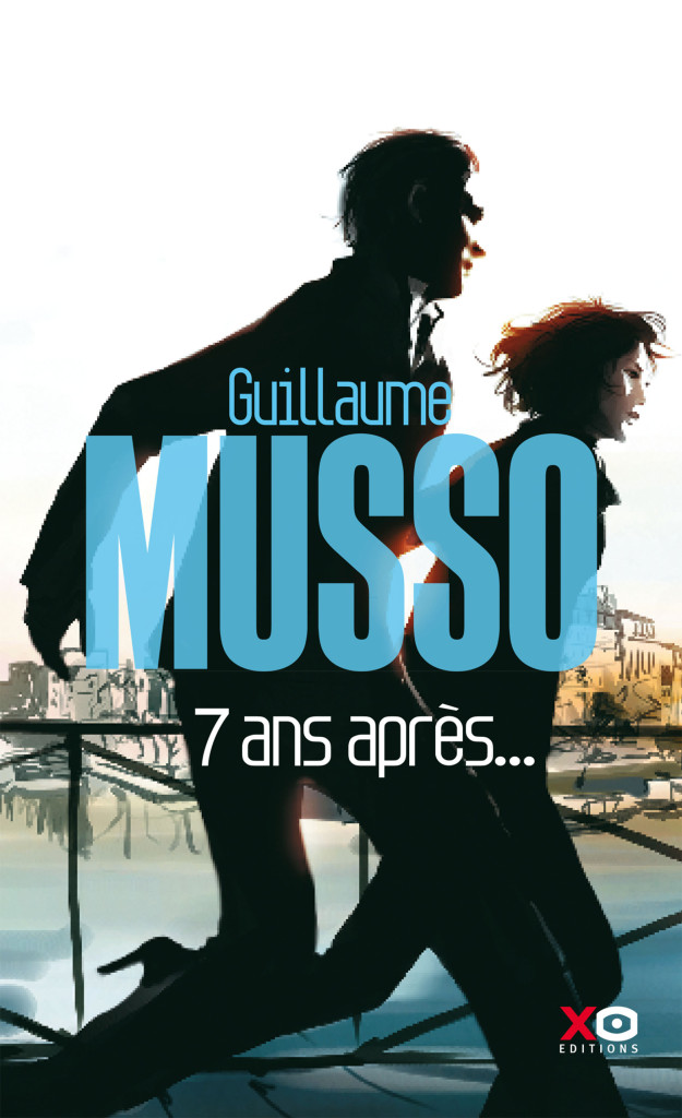 7 Ans Apres Guillaume Musso Xo Editions